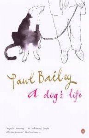 A Dog's Life by Paul Bailey