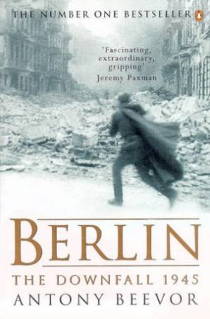 Berlin: The Downfall 1945 by Antony Beevor
