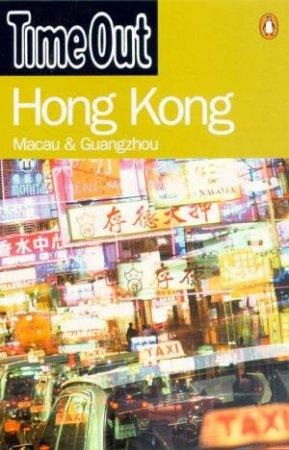 Time Out Guide To Hong Kong, Macau & Guangzhou - 2 ed by Various