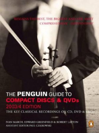 The Penguin Guide To Compact Discs And DVDs 2003/4 by Ivan March