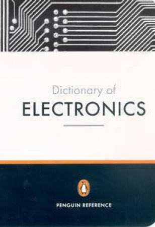 Penguin Dictionary Of Electronics - 4 Ed by Valerie Illingworth