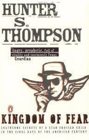 Kingdom Of Fear by Hunter S Thompson
