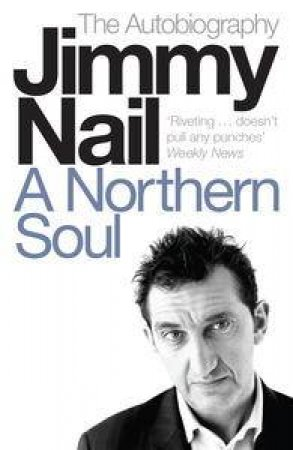 Northern Soul: Autobiography by Jimmy Nail