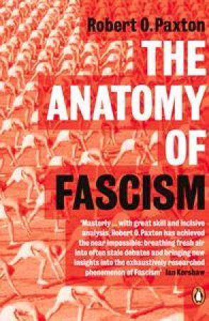 The Anatomy Of Fascism by Robert Paxton