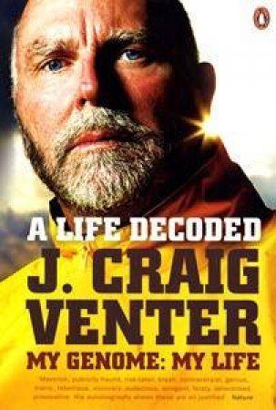 Life Decoded: My Genome: My Life by J Craig Venter