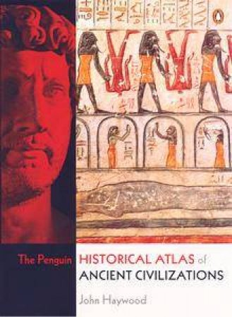 The Penguin Historical Atlas Of Ancient Civilisations by Ed Hall