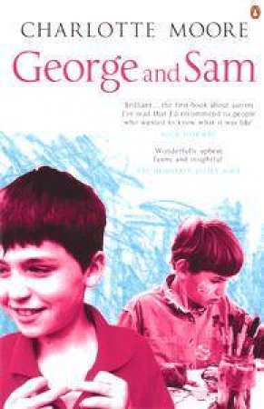 George & Sam: Autism In Family by Charlotte Moore