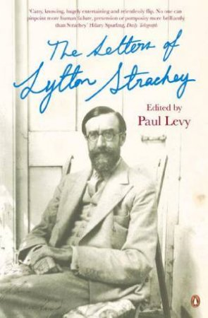 The Letters Of Lytton Strachey by Paul Levy (Ed)