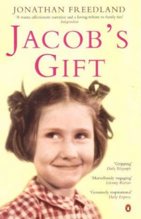 Jacob's Gift: A Journey Into The Heart Of Belonging by Jonathan Freedland