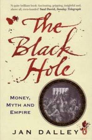 The Black Hole: Money, Myth & Empire by Jan Dalley