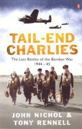 Tail-End Charlies by John Nichol & Tony Rennell