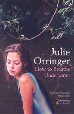 How To Breathe Under Water by Julie Orringer