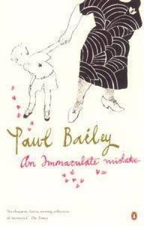 An Immaculate Mistake by Paul Bailey