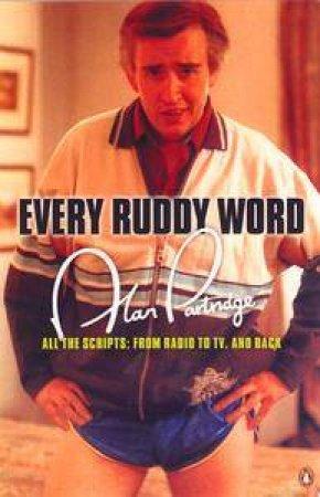 Alan Partridge: Every Ruddy Word by Steve Coogan