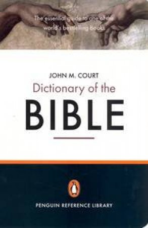 The Penguin Dictionary Of The Bible by John Court