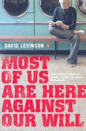 Most Of Us Are Here Against Our Will by David Levinson