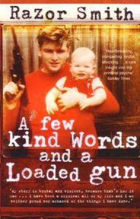 Few Kind Words And A Loaded Gun by Razor Smith