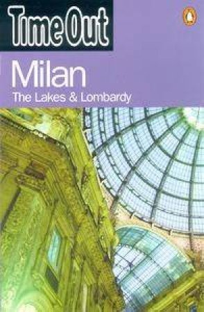 Time Out: Milan - The Lakes & Lombardy by Time Out