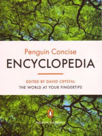 The Penguin Concise Encyclopedia by David Crystal