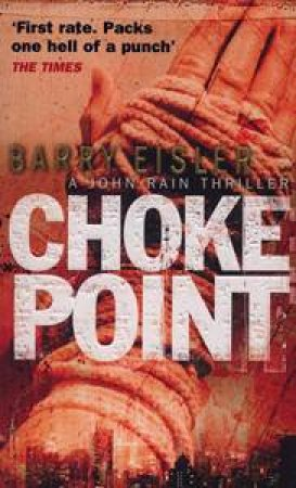 Choke Point: A John Rain Thriller by Barry Eisler