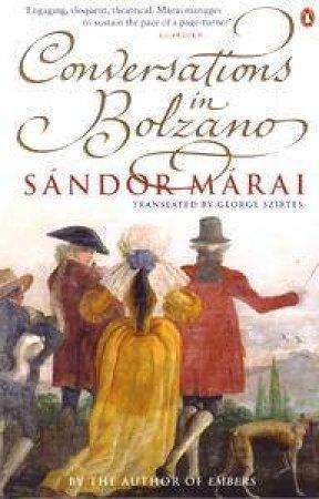 Conversations In Bolzano by Sandor Marai