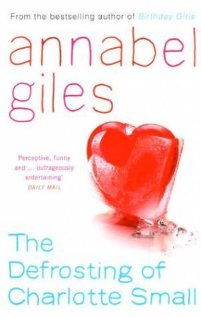The Defrosting Of Charlotte Small by Annabel Giles