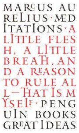Great Ideas: Meditations by Marcus Aurelius
