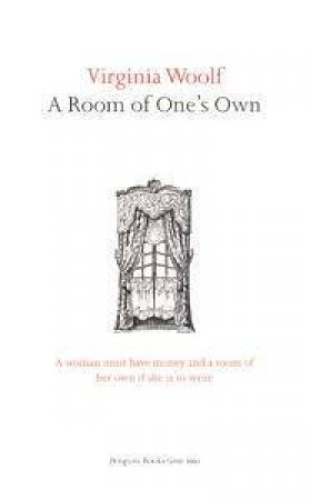 Great Ideas: A Room Of One's Own by Virginia Woolf