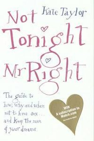 Not Tonight, Mr Right by Kate Taylor