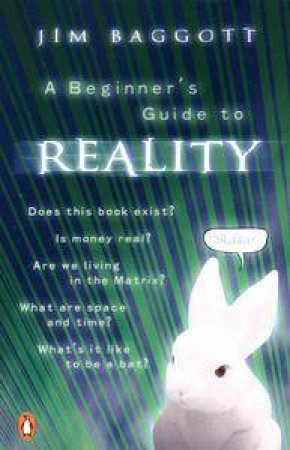 A Beginner's Guide To Reality by Jim Baggott