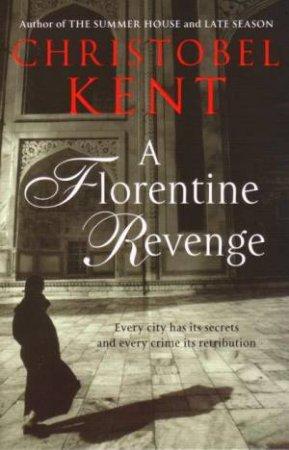 A Florentine Revenge by Christobel Kent