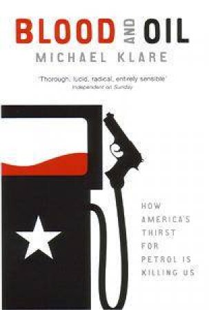 Blood And Oil by Michael Klare