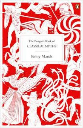 Penguin Book of Classical Myths by Jenny March