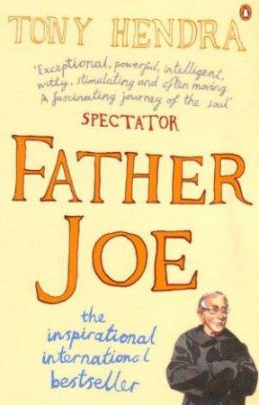 Father Joe: The Man Who Saved by Tony Hendra