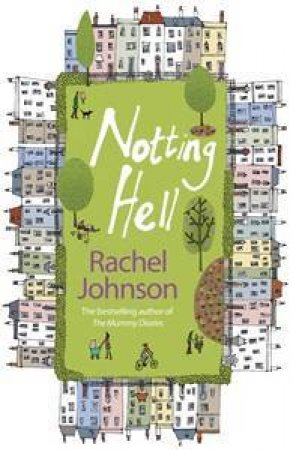 Notting Hell by Rachel Johnson