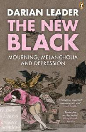New Black: Mourning, Melancholia and Depression by Darian Leader