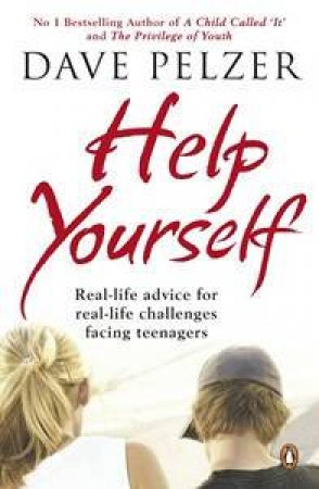Help Yourself: Real-Life Advice For Real-Life Challenges Facing Young Adults by Dave Pelzer
