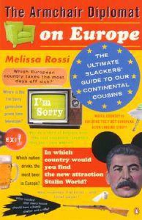 The Armchair Diplomat On Europe by Melissa Rossi