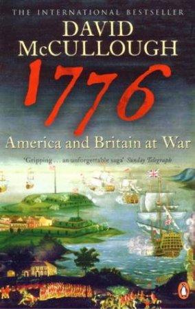 1776: America & Britain At War by David McCullough