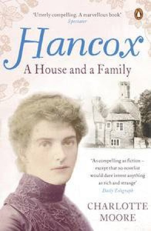 Hancox: A House And A Family by Charlotte Moore