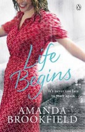 Life Begins by Amanda Brookfield