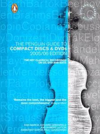 The Penguin Guide To Compact Discs & DVDs 2005-2006 by Ivan March