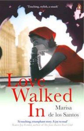 Love Walked In by Los Santos Marisa De