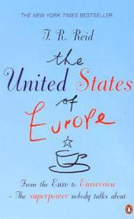 The United States Of Europe by Tom R Reid