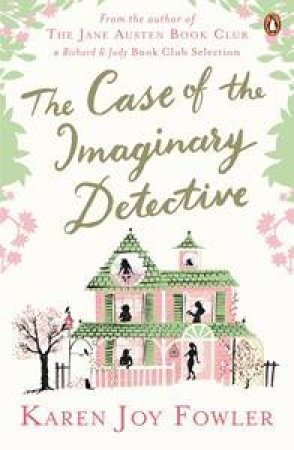 Case of the Imaginary Detective by Karen Joy Fowler