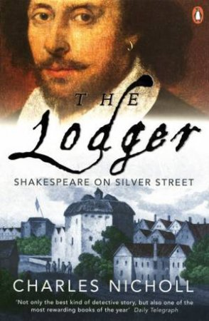 The Lodger: Shakespeare on Silver Street  by Nicholl Charles