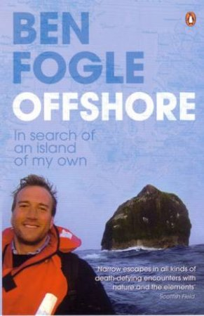 Offshore: In Search Of An Island Of My Own by Ben Fogle