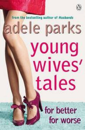 Young Wives' Tales: for better for worse by Adele Parks