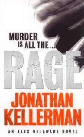 An Alex Delaware Novel: Rage by Jonathan Kellerman