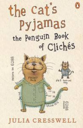 The Cat's Pyjamas: The Penguin Book of Clichés by Julia Cresswell